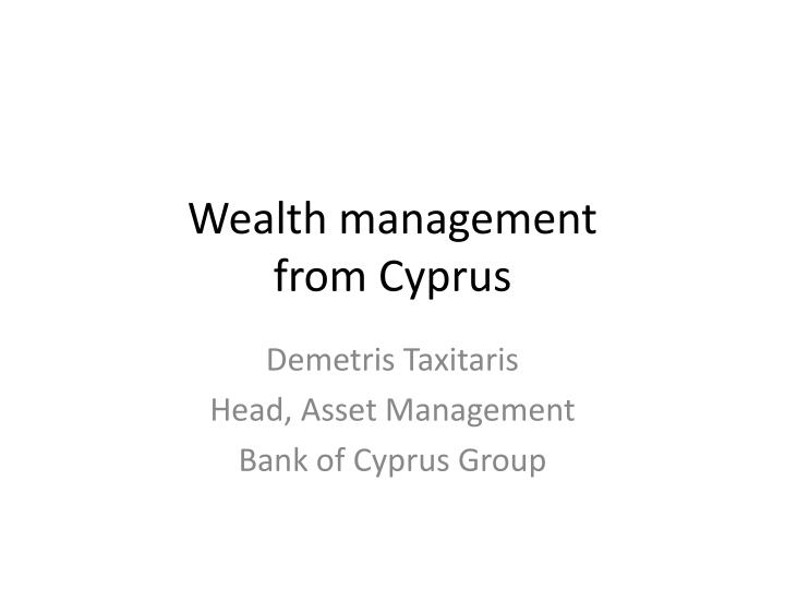 wealth management from cyprus n.
