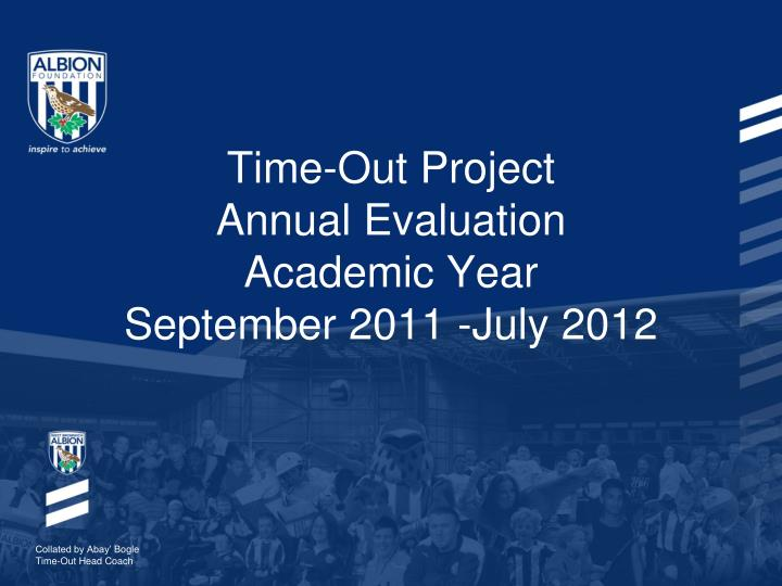 time out project annual evaluation academic year september 2011 july 2012 n.