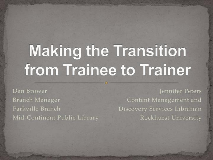 making the transition from trainee to trainer n.