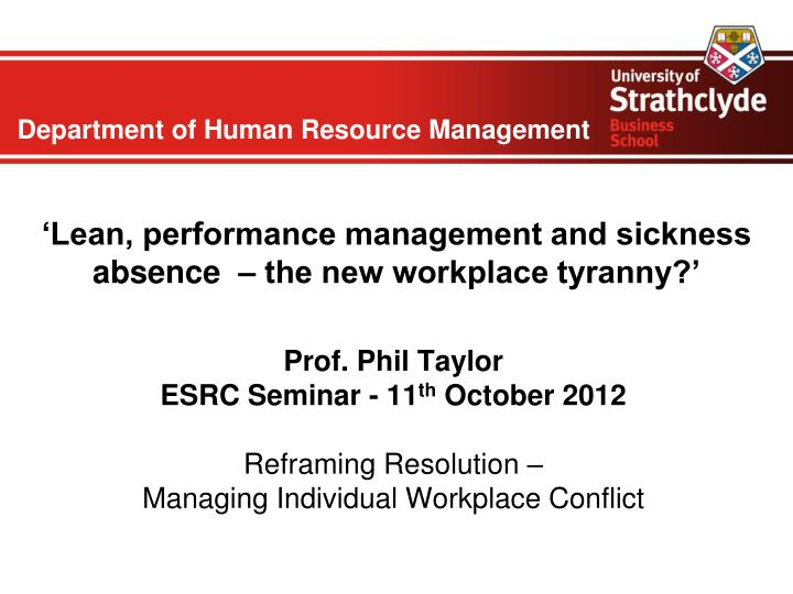 lean performance management and sickness absence the new workplace tyranny n.