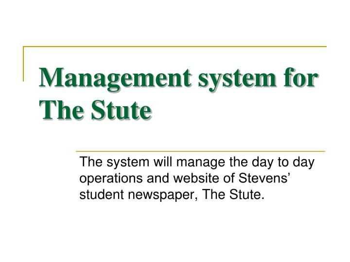 management system for the stute n.