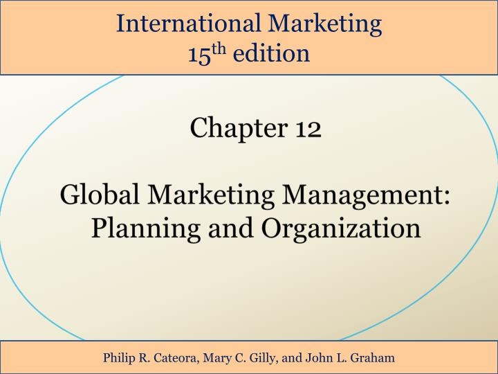 Ppt Chapter 12 Global Marketing Management Planning And