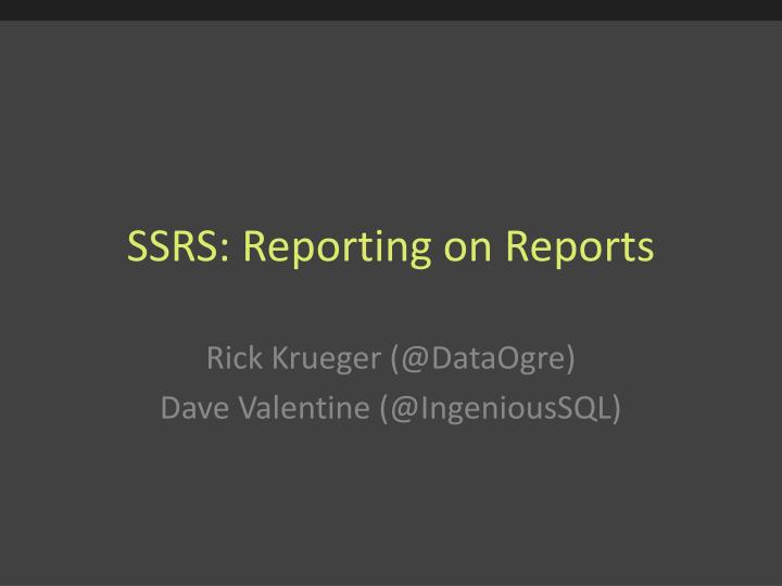 ssrs reporting on reports n.