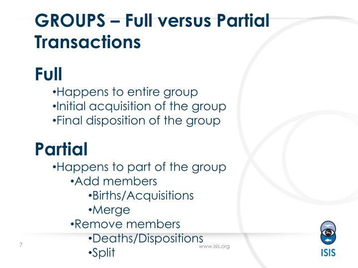 GROUPS – Full versus Partial Transactions