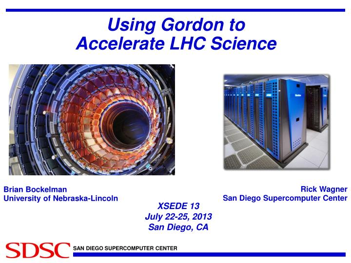using gordon to accelerate lhc science n.