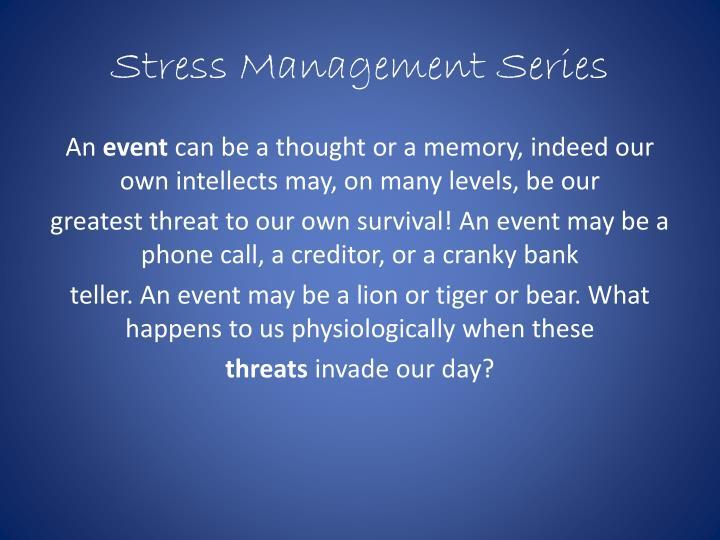 Stress Management Series