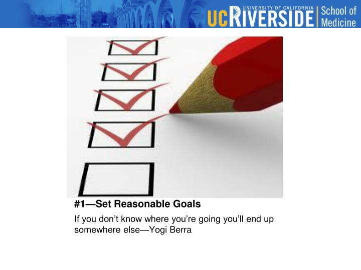 #1—Set Reasonable Goals