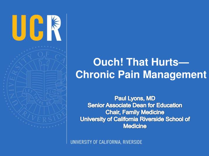 Ouch that hurts chronic pain management