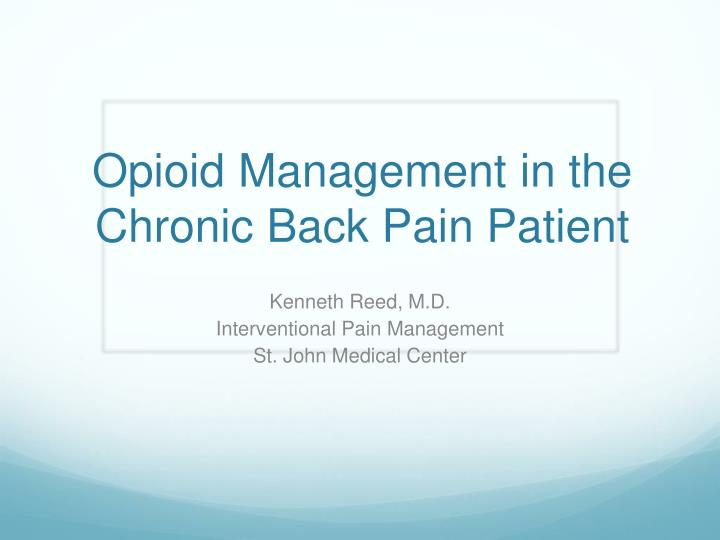 opioid management in the chronic back pain patient n.