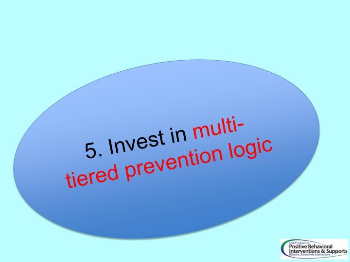 5. Invest in