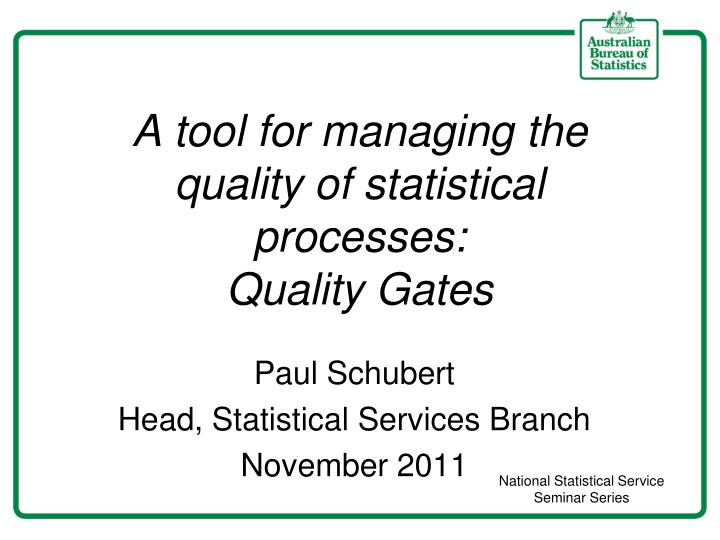 a tool for managing the quality of statistical processes quality gates n.