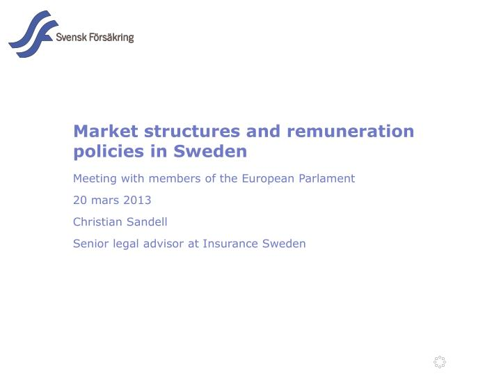 Market structures and remuneration policies in sweden