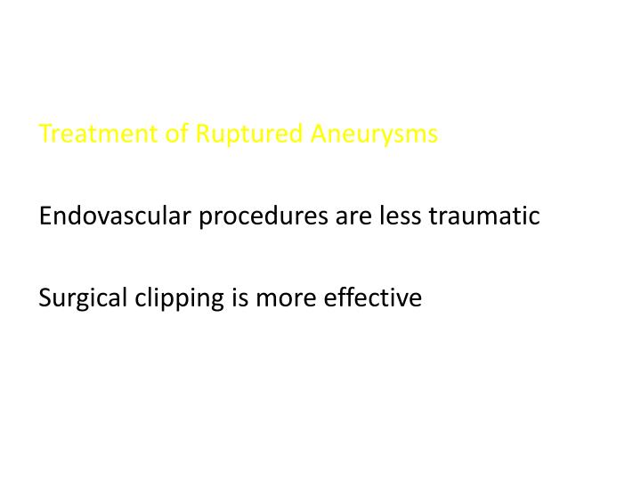 Treatment of Ruptured Aneurysms