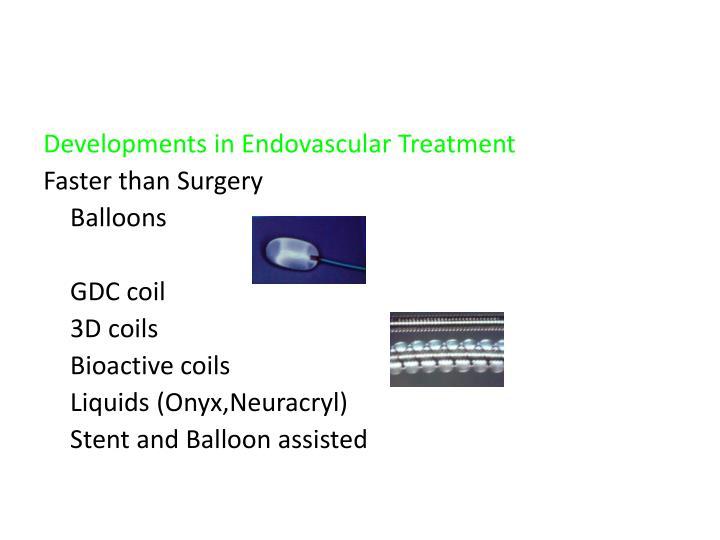 Developments in Endovascular Treatment
