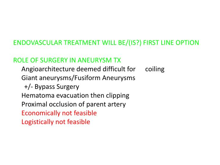 ENDOVASCULAR TREATMENT WILL BE/(IS?) FIRST LINE OPTION