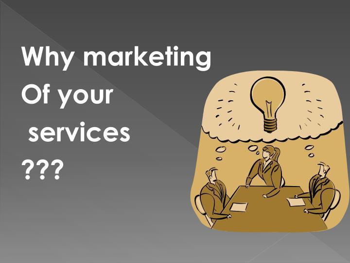 Why marketing