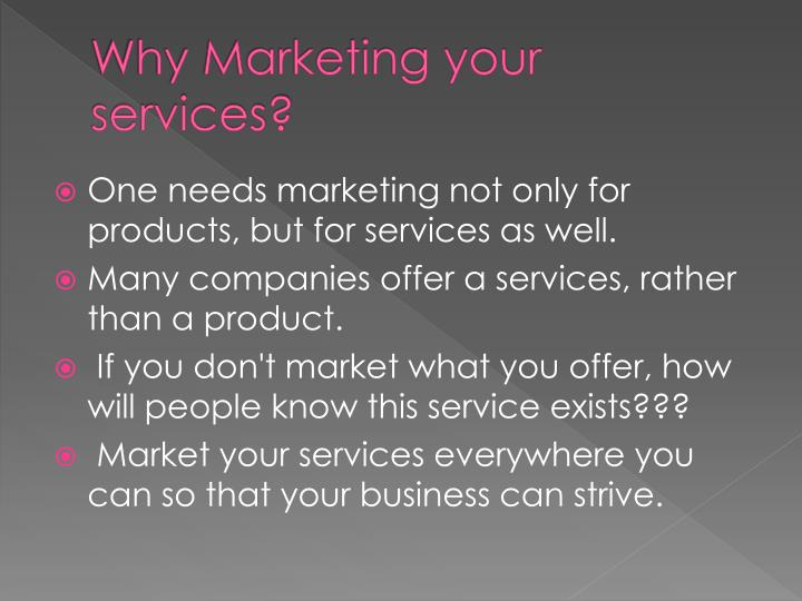 Why Marketing your services?