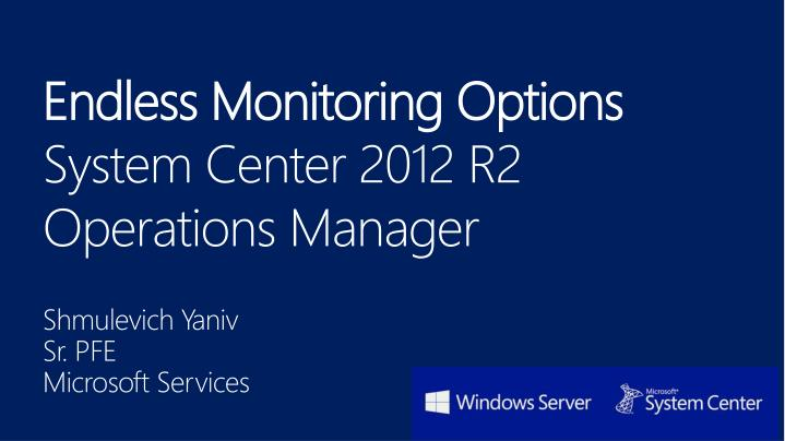 endless monitoring options system center 2012 r2 operations manager n.