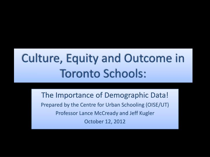 culture equity and outcome in toronto schools n.
