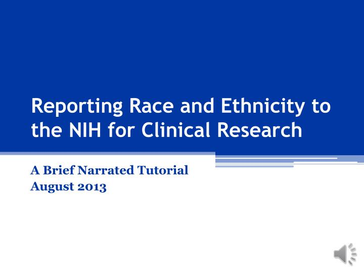 reporting race and ethnicity to the nih for clinical research n.