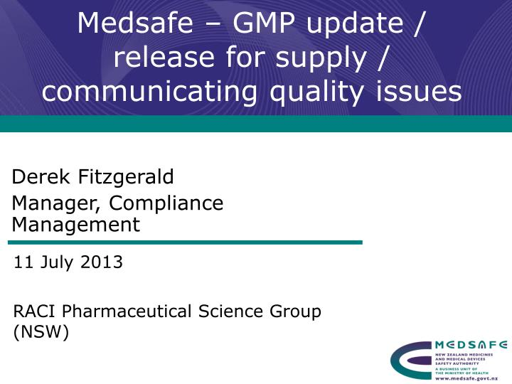 medsafe gmp update release for supply communicating quality issues n.