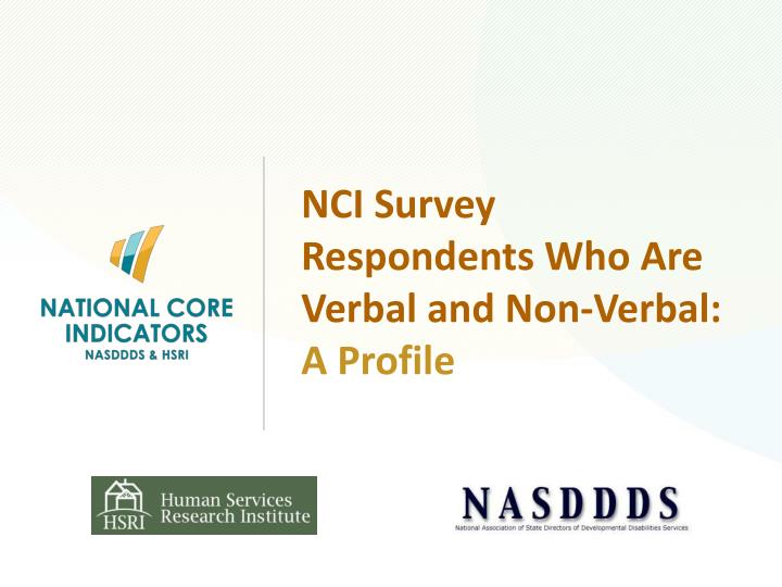 nci survey respondents who are verbal and non verbal a profile n.