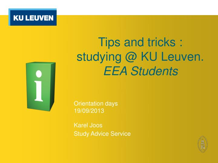tips and tricks studying @ ku leuven eea students n.