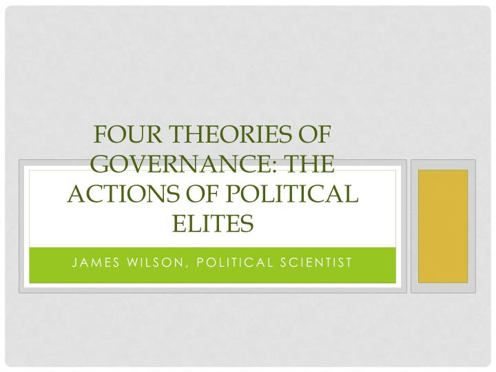 Four theories of governance the actions of political elites