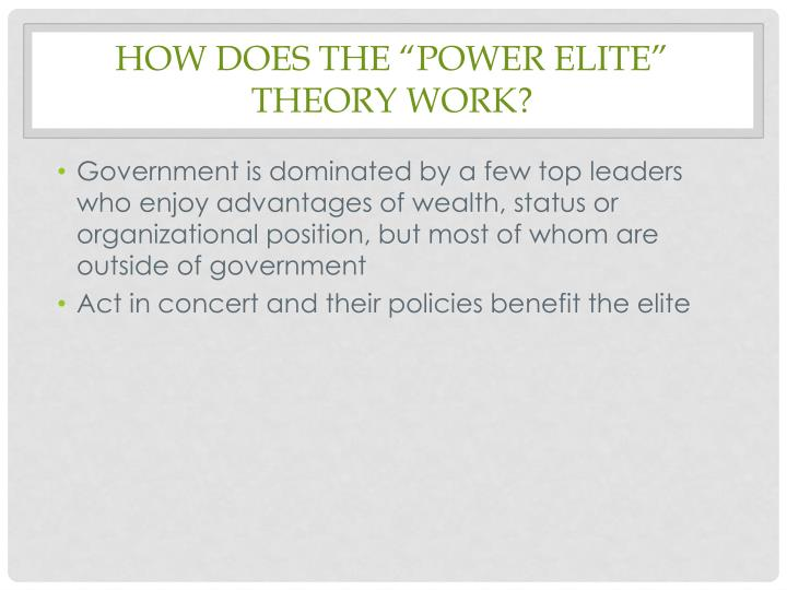 """How does the """"Power Elite"""" Theory work?"""