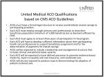 united medical aco qualifications based on cms aco guidelines