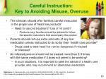 careful instruction key to avoiding misuse overuse