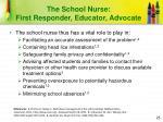 the school nurse first responder educator advocate