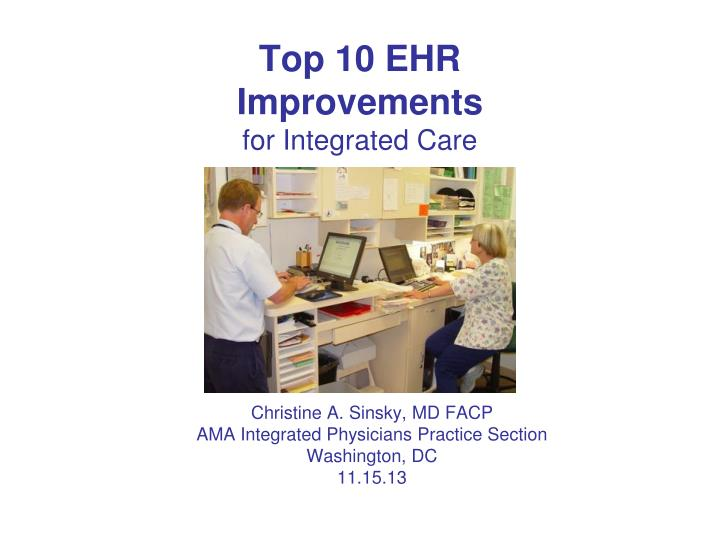top 10 ehr improvements for integrated care n.