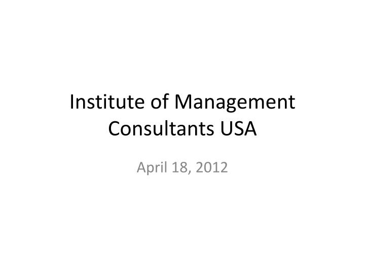 PPT - Institute of Management Consultants USA PowerPoint