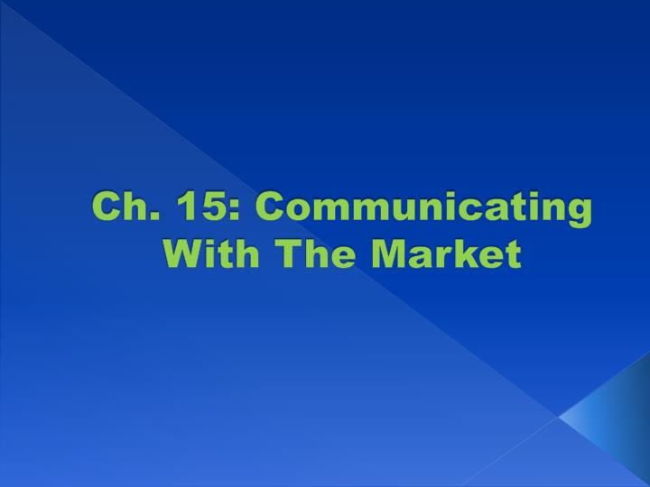 ch 15 communicating with the market n.
