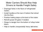 motor carriers should also help drivers to handle freight safely