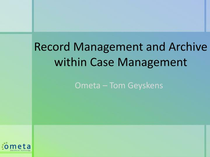 record management and archive within case management n.