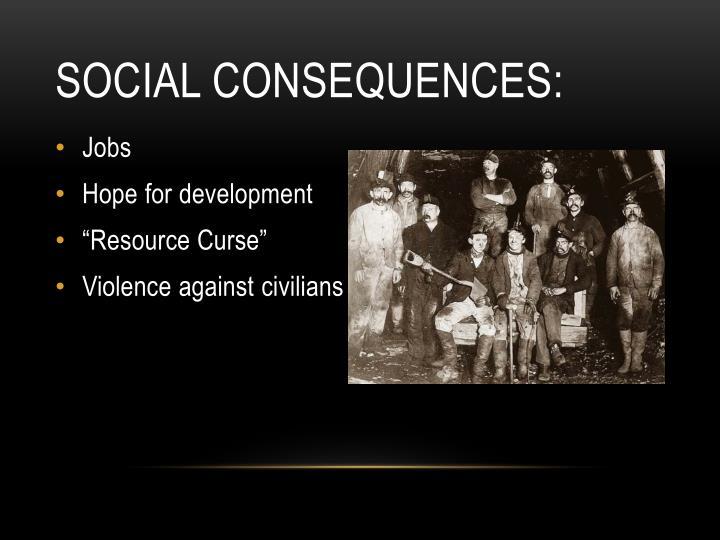 Social Consequences: