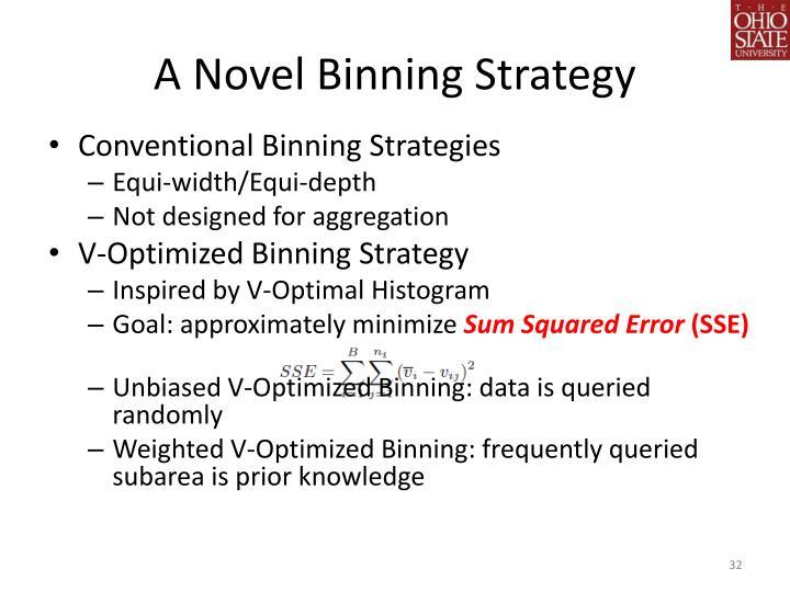 A Novel Binning Strategy