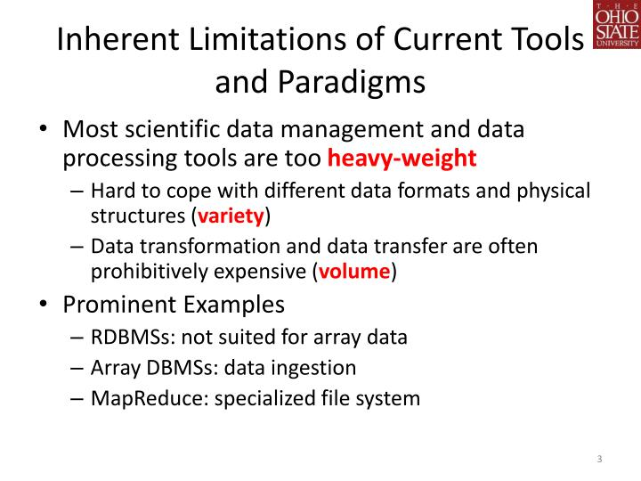 Inherent limitations of current tools and paradigms
