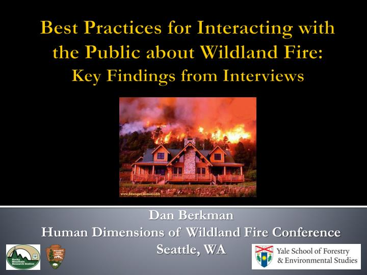 dan berkman human dimensions of wildland fire conference seattle wa