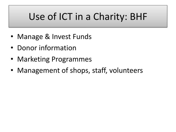 Use of ICT in a Charity: BHF