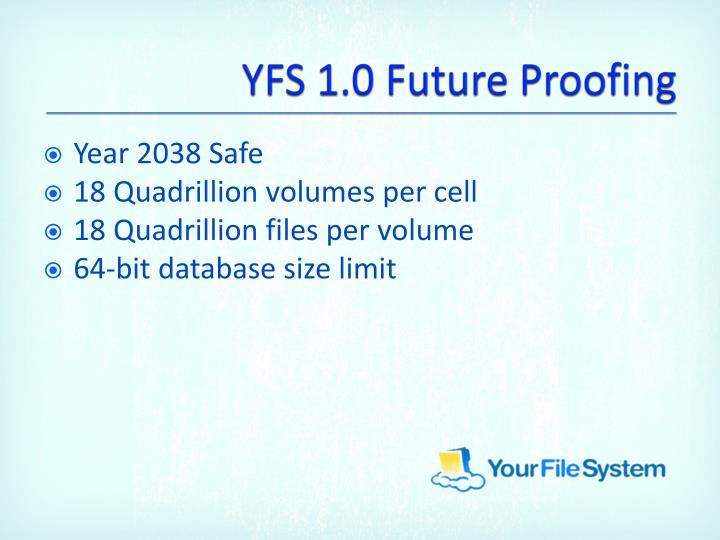 YFS 1.0 Future Proofing