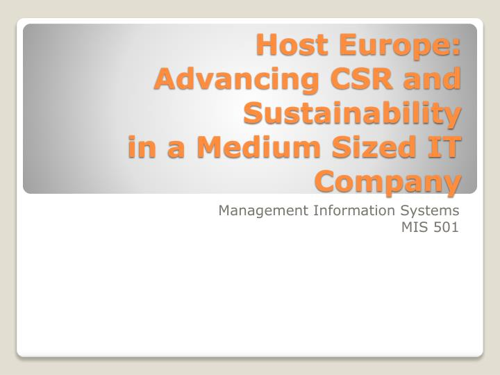 host europe advancing csr and sustainability Host europe: advancing csr and sustainability in a medium-sized it company globally responsible leadership - business according to the un global compact: 2012.