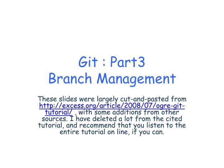 PPT - Git : Part3 Branch Management PowerPoint Presentation - ID:1572707