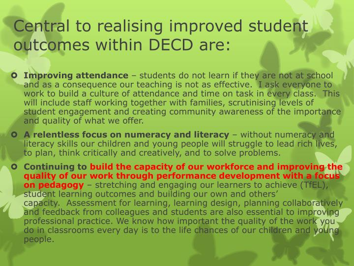 Central to realising improved student outcomes within decd are
