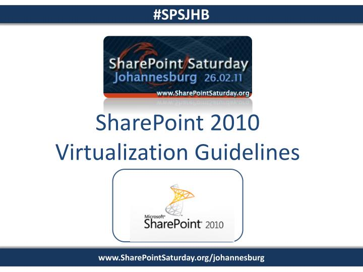 SharePoint 2010 Virtualization Guidelines