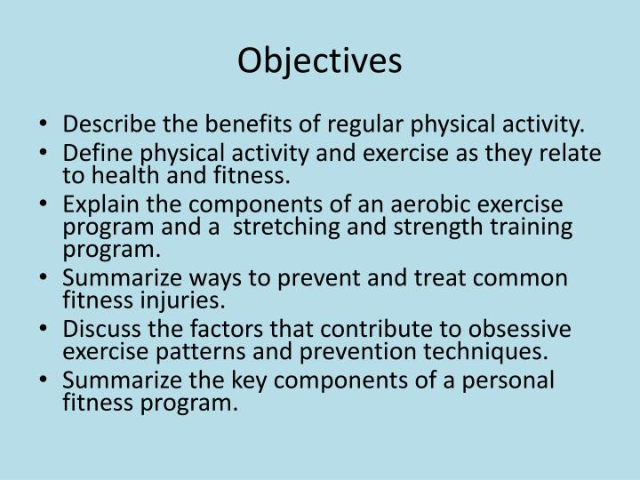 a discussion of the benefits and health components of fitness Physical fitness: physical fitness is a set of attributes a person has in regards to a person's ability to perform physical activities that require aerobic fitness, endurance, strength, or flexibility and is determined by a combination of regular activity and genetically inherited ability.