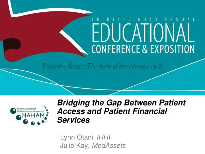 bridging the gap between patient access and patient financial services n.