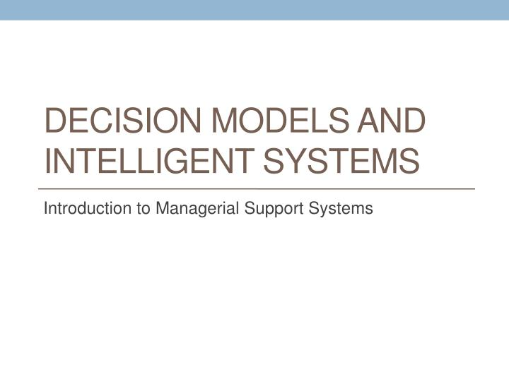 decision models and intelligent systems n.
